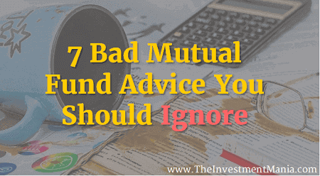 7 Bad Mutual Fund Advice You Should Ignore [Specially 5th]