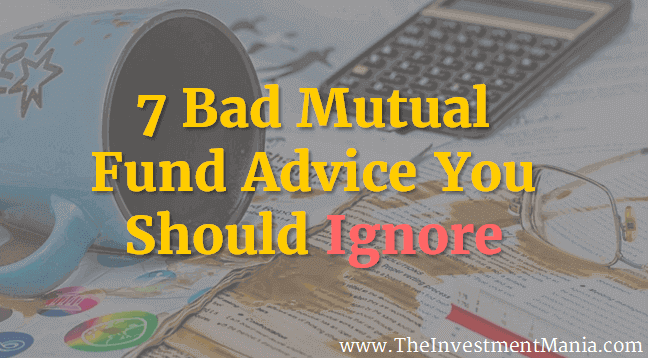 7 Mutual Fund Advice You Should Ignore