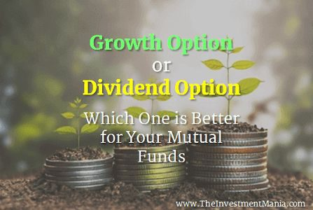 Growth Option or Dividend Option – Which is Better for Your Mutual Funds