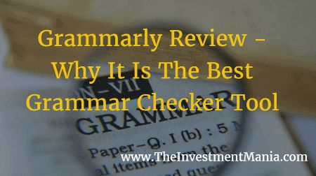 Grammarly Review – Why It Is The Best Grammar Checker Tool