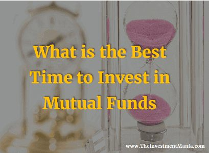 What is the Best Time to Invest in Mutual Funds